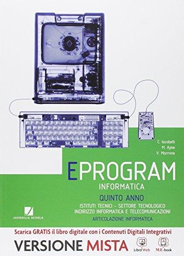 Eprogram. Informatici. Per le Scuole superiori. Con e-book. Con espansione online