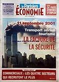 Telecharger Livres PARISIEN ECONOMIE LE du 11 09 2006 NOTRE SONDAGE SALARIES EMPLOYEURS LES RELATIONS SE CRISPENT 11 SEPTEMBRE 2001 TRANSPORT AERIEN TOURISME LA FACTURE DE LA SECURITE SPECIAL EMPLOI COMMERCIAUX LES QUATRE SECTEURS QUI RECRUTENT LE PLUS (PDF,EPUB,MOBI) gratuits en Francaise