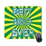 Family Shoping Birthday Gifts for Brother, New Year Gifts Office Best Bro Ever Mousepad for Computer, PC, Laptop