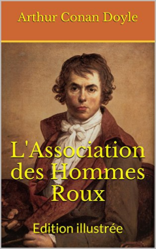 L'Association des Hommes Roux: Edition illustrée par Arthur Conan Doyle