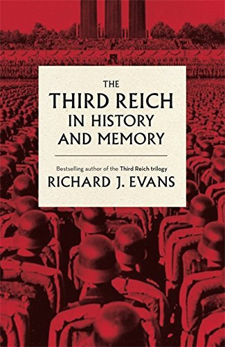The Third Reich in History and Memory by Sir Richard J. Evans FBA FRSL FRHistS (2015-02-26)