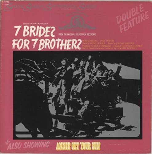 Seven Brides For Seven Brothers & Annie Get Your Gun