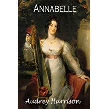 Annabelle - A Regency Romance: The Four Sisters Series - Book 2 (Volume 2) by Audrey Harrison (2015-08-13)