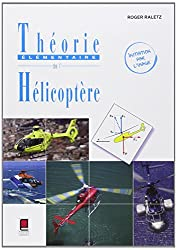 Théorie Élémentaire de l'Hélicoptère-Initiation par l'image - 2ème édition