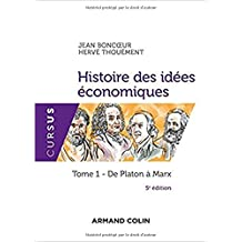 Histoire des idées économiques - 5e éd. - Tome 1 : De Platon à Marx