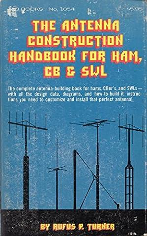 The antenna construction handbook for ham, CB & SWL
