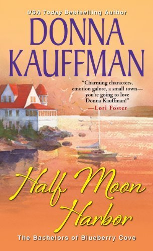 Half Moon Harbor (Bachelors of Blueberry Cove) by Kauffman, Donna (2014) Mass Market Paperback