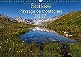 Suisse - paysage de montagnes : Un voyage à travers toutes les saisons en Suisse. Calendrier mural A3 horizontal 2017