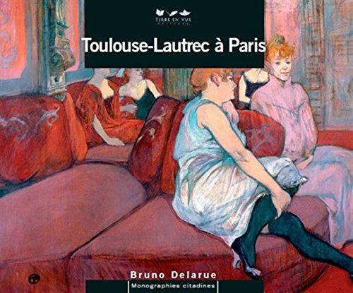 TOULOUSE LAUTREC A PARIS
