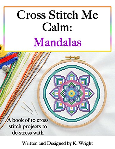 Cross Stitch Me Calm: Mandalas (English Edition)