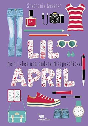 Lil April - Mein Leben und andere Missgeschicke - Band 1