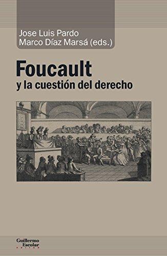 Foucault y la cuestión del derecho (Análisis y crítica) por José Luis Pardo Torío