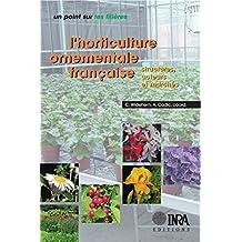 L'horticulture ornementale française: Structures, acteurs et marchés (Un point sur les filières...)