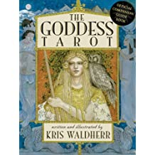 The Goddess Tarot: The Official Guidebook