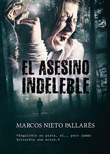EL ASESINO INDELEBLE: Premio Eriginal Books 2017 (Novela negra)