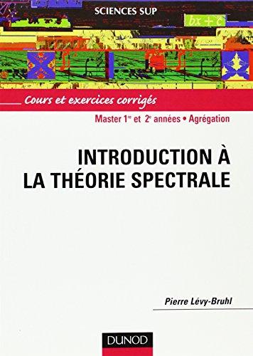 Introduction à la théorie spectrale - Cours et exercices corrigés
