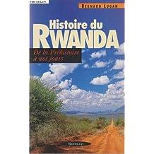 HISTOIRE DU RWANDA. : De la préhistoire à nos jours