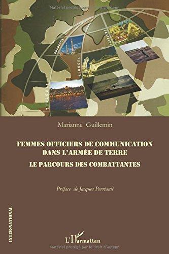 Femmes officiers de communications dans l'armée de terre: Le parcours des combattantes par Marianne Guillemin