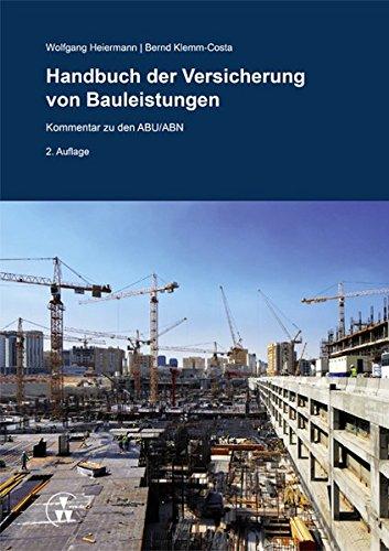 Handbuch der Versicherung von Bauleistungen: Kommentar zu den ABU/ABN