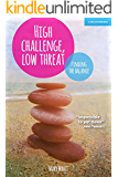 High Challenge, Low Threat: How the Best Leaders Find the Balance (English Edition)