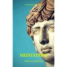 Meditations (Best Navigation, Active TOC) (Prometheus Classics) (English Edition)