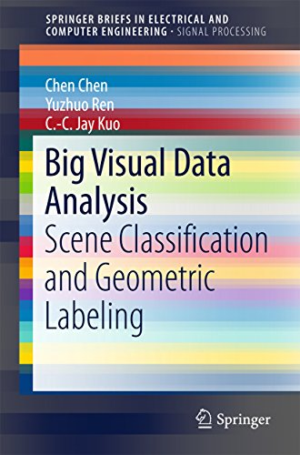 Big Visual Data Analysis: Scene Classification and Geometric Labeling (SpringerBriefs in Electrical and Computer Engineering) (English Edition) por Chen Chen