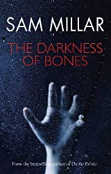 The Darkness of Bones by Sam Millar (2006-12-31)