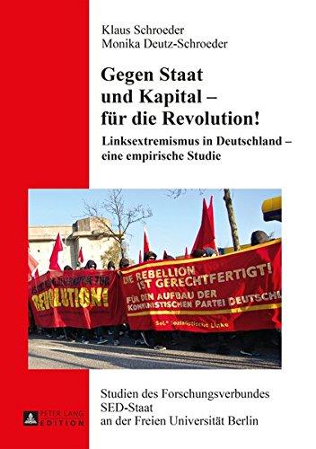 tal - für die Revolution!: Linksextremismus in Deutschland - eine empirische Studie (Studien des Forschungsverbundes SED-Staat an der Freien Universität Berlin, Band 22) ()