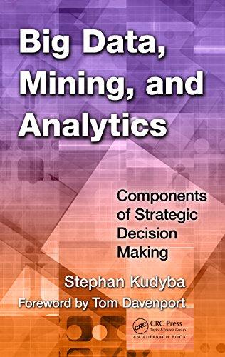 Big Data, Mining, and Analytics: Components of Strategic Decision Making por Stephan Kudyba