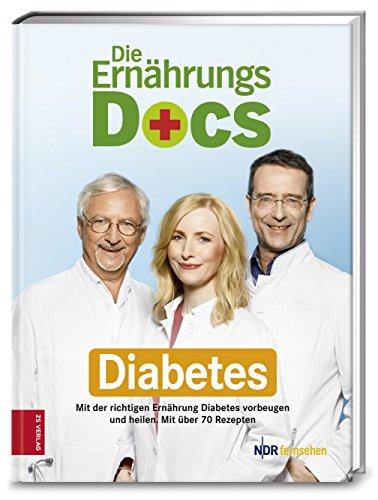 Preisvergleich Produktbild Die Ernährungs-Docs - Diabetes: Mit der richtigen Ernährung Diabetes vorbeugen und heilen