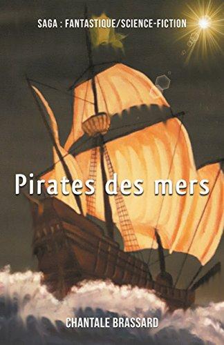 Pirates des mers (Saga de Pirates t. 1)