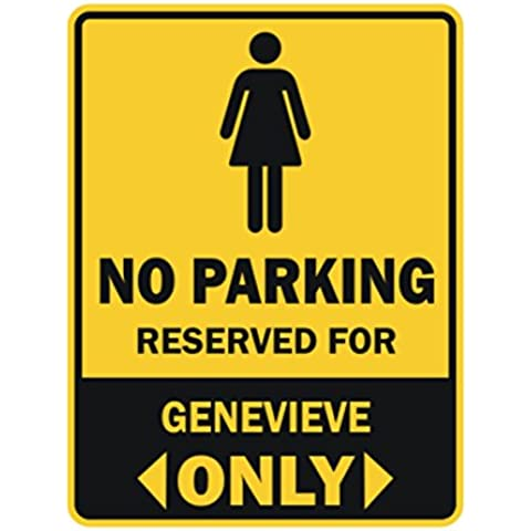 Teeburon No parking reserved for Genevieve only Parking Sign