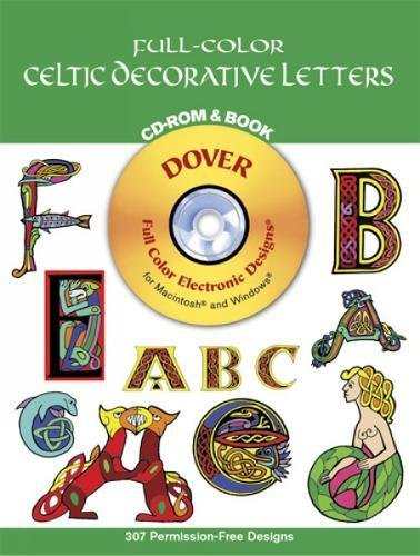 Full-Color Celtic Decorative Letters - CD-Rom and Book (CD Rom & Book)