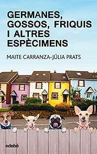 Germanes, gossos, frikis i altres espècimens par Maite Carranza
