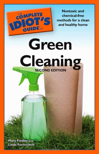 The Complete Idiot's Guide to Green Cleaning (Complete Idiot's Guides (Lifestyle Paperback))
