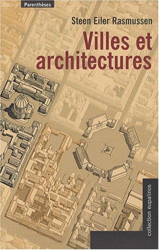 Villes et architectures : Un essai d'architecture urbaine par le texte et l'image