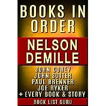 Nelson DeMille Books in Order: John Corey series, John Corey short stories, John Sutter books, Paul Brenner books, all short stories, standalone novels, and nonfiction. (Series Order Book 40)