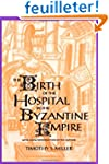 The Birth of the Hospital in the Byza...