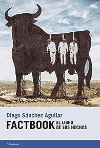 Factbook: El libro de los hechos par  Diego Sánchez Aguilar