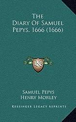 The Diary of Samuel Pepys, 1666 (1666) by Samuel Pepys (2010-09-10)