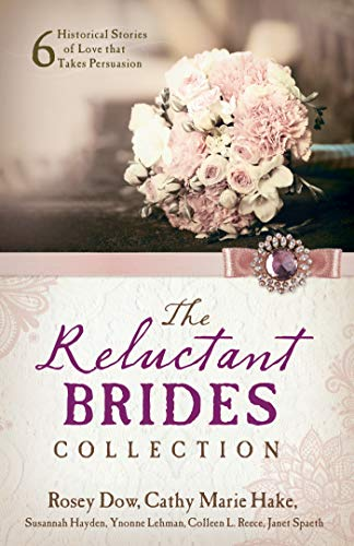 The Reluctant Brides Collection: 6 Historical Stories of Love that Takes Persuasion (English Edition)