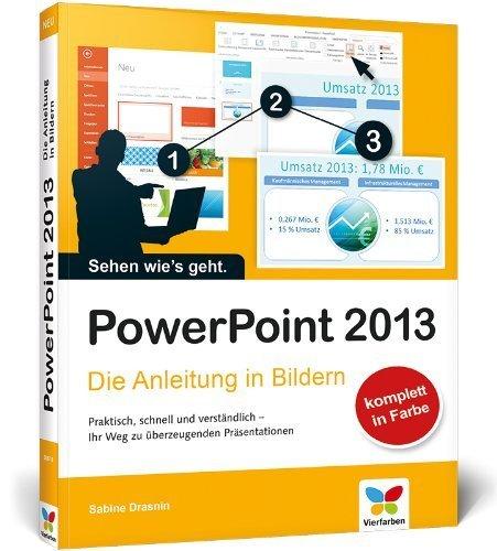 PowerPoint: Die Anleitung in Bildern von Sabine Drasnin (27. Mai 2013) Broschiert