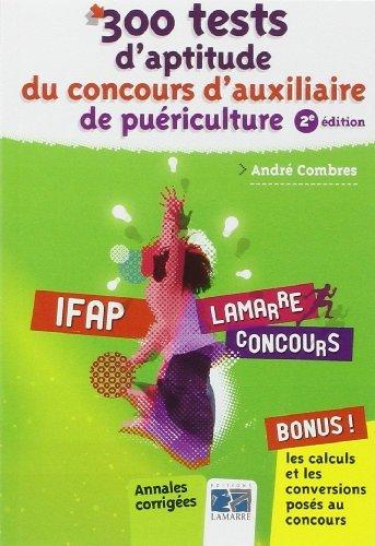 300 tests d'aptitude du concours d'auxiliaire de puériculture de André Combres (5 février 2015) Broché