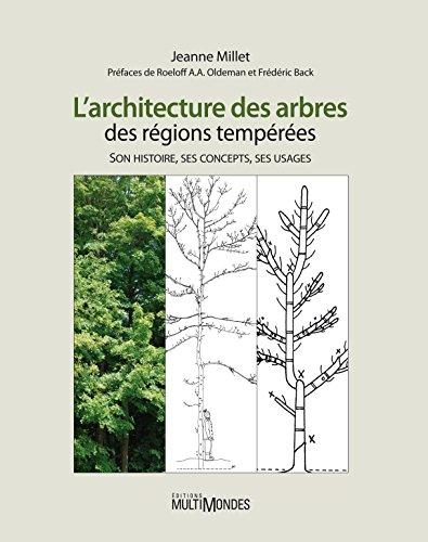 L'architecture des arbres des régions tempérées: Son histoire, ses concepts, ses usages