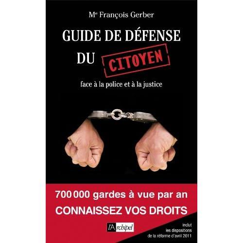 Guide de défense du citoyen face à la justice et à la police
