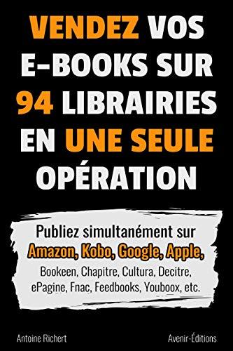 Vendez vos e-books sur 94 e-librairies en une seule opération ...