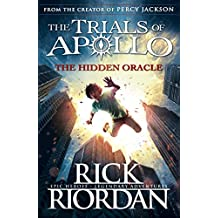 Trials of Apollo 01. The hidden Oracle (The Trials of Apollo, Band 1)