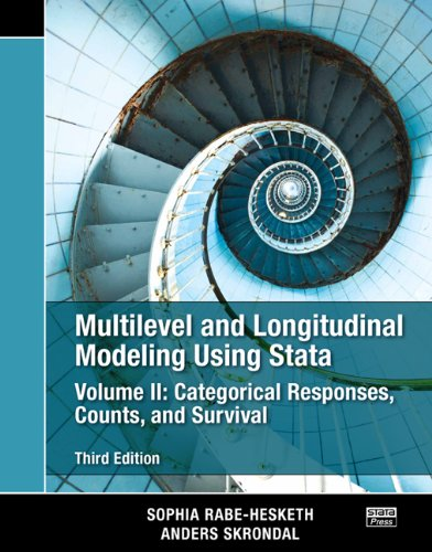 Multilevel and Longitudinal Modeling Using Stata, Volume II: Categorical Responses, Counts, and Survival, Third Edition