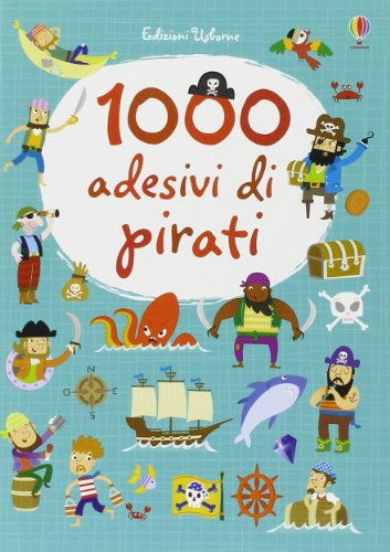 1000 adesivi di pirati. Ediz. illustrata