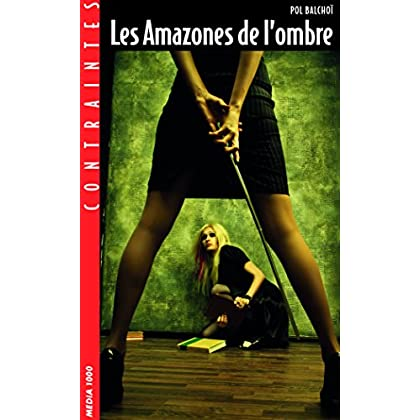Les Amazones de l'ombre (Contraintes)